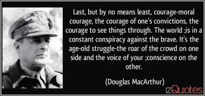 macarthur courage of conviction quote