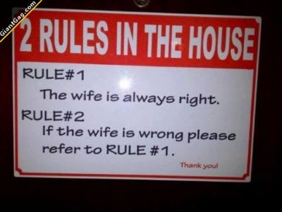2-rules-in-the-house-the-wife-is-always-right-if-the-wife-is-wrong-please-refer-to-rule-1